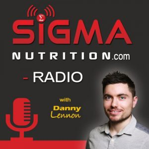 sigma nutrition radio danny lennon podcast